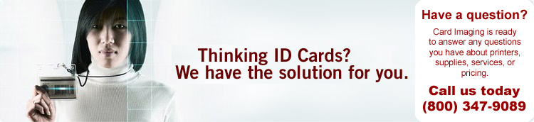 Thinking ID Cards? We have the solution for you.